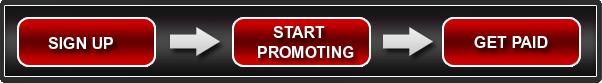 Sign Up; Promote Our Site; Get Paid